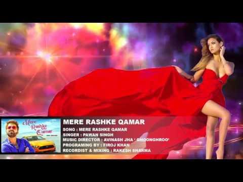 Mere Rashke Qamar (Pawan Singh)