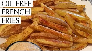 HEALTHY & DELICIOUS RECIPE ~ Oil Free French Fries