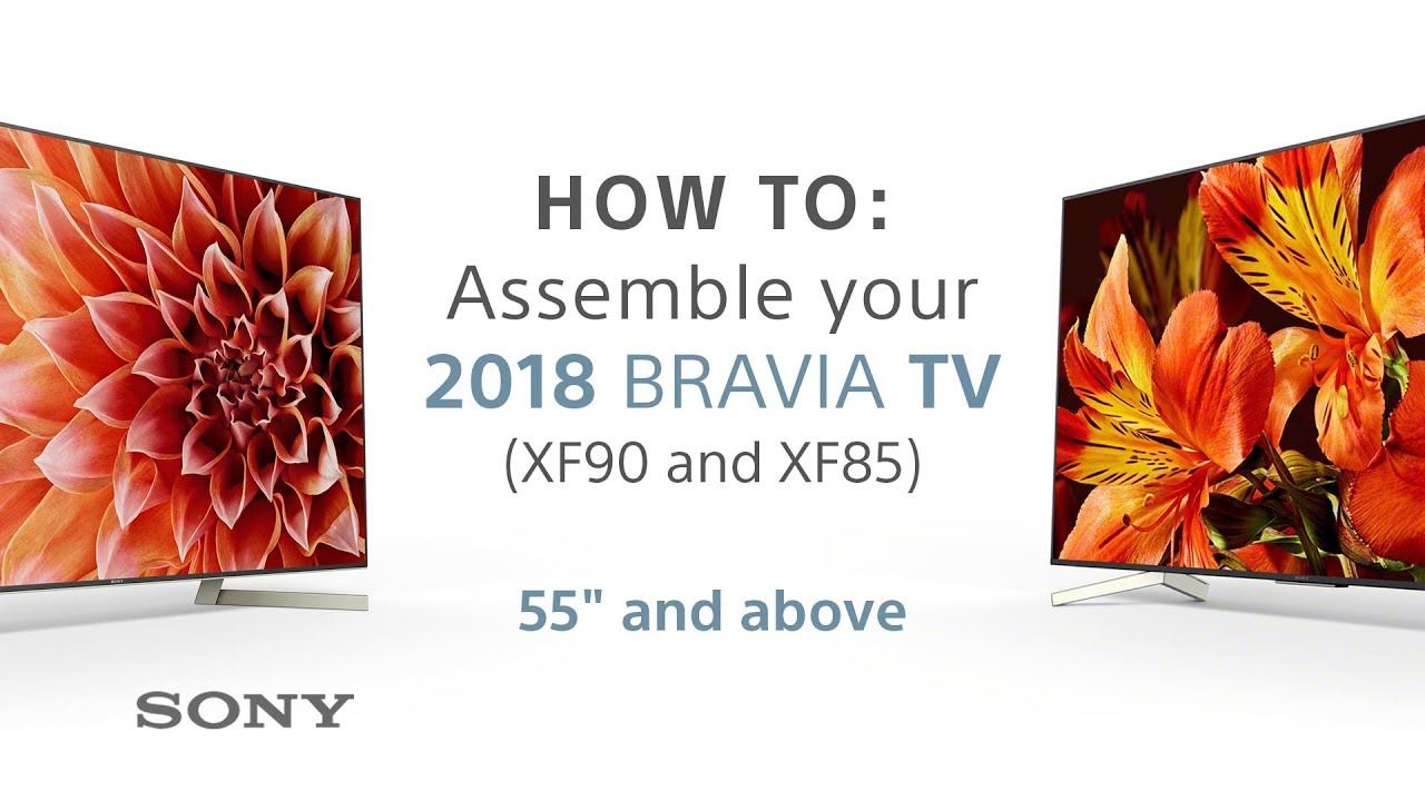Assembly Guide 2018 Sony Bravia Tvs 55 Above Xf85 Xf90 Youtube How To Wire Up A Switch Leg