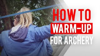 How to warm-up for archery