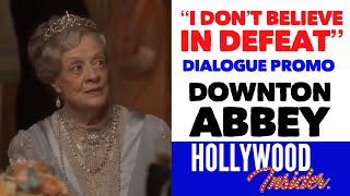 """I Don't Believe In Defeat"" DOWNTON ABBEY Dialogue Promo | Maggie Smith, Hugh Bonneville"