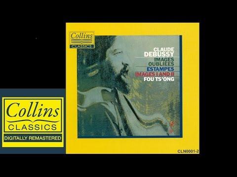 Debussy - Images Oubliées & Estampes & Images I & II - Fou Ts Ong (FULL ALBUM)
