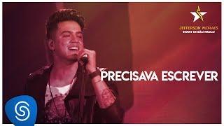 Jefferson Moraes - Precisava Escrever (DVD Start in São Paulo) [Vídeo Oficial]