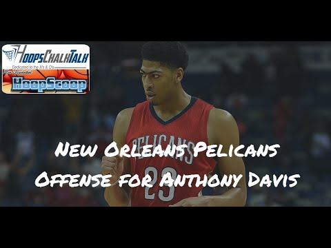 New Orleans Pelicans Offense for Anthony Davis