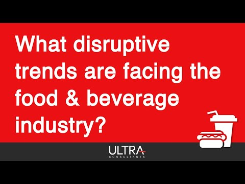 What Disruptive Trends Face The Food & Beverage Industry?