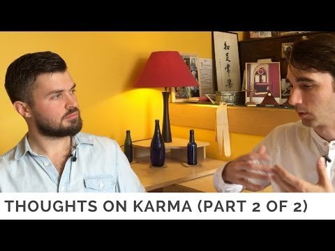 Thoughts on karma (Part 2 of 2) with Mark Bennett