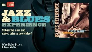 T-Bone Walker - Wee Baby Blues - JazzAndBluesExperience