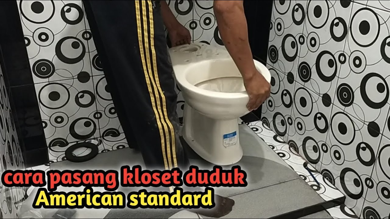 cara pasang kloset duduk American standard