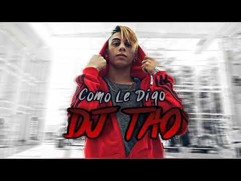 Como Le Digo - Khea - DJ TAO (Remix 2018)