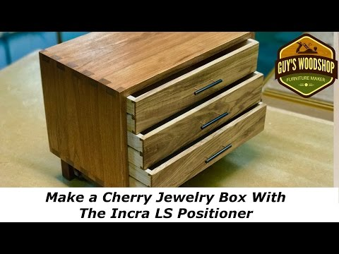 Make a Cherry Jewelry Box With The Incra LS Positioner