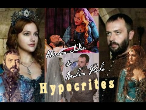 Hurrem Sultan & Ibrahim Pasha | 'Hypocrites...'