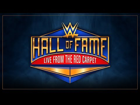 WWE Hall of Fame 2018 Red Carpet LIVE: April 6, 2018