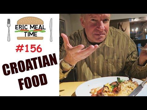 Croatian Food - Eric Meal Time #156