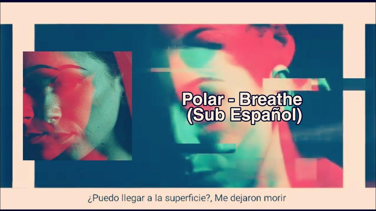 "Download Polar - ""Breathe"" (Sub Español )"