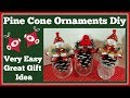 Pine Cone Ornament Diy 🎄 Great Gift Idea Very Easy