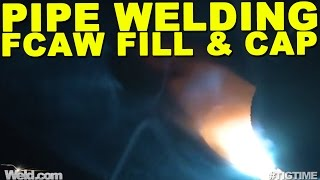 Pipe Welding: FCAW Welding the Fill and Cap Pass | TIG Time