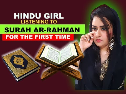 Download Lagu Hindu Girl Reacts To SURAH AR-RAHMAN (The Beneficent) | QURAN SHARIF | ISLAMIC HOLY BOOK | REACTION|