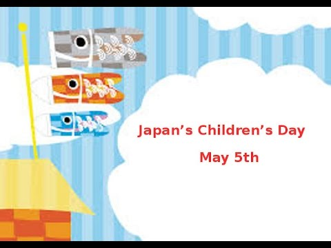 Japan Children's Day May 5th - YouTube