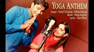 YOGA DAY 2016 | Yoga Anthem | Singer Vishal Srivastav | Atima Nayyar