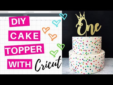 Cricut Cake Topper Tutorial | First Birthday Cake Topper