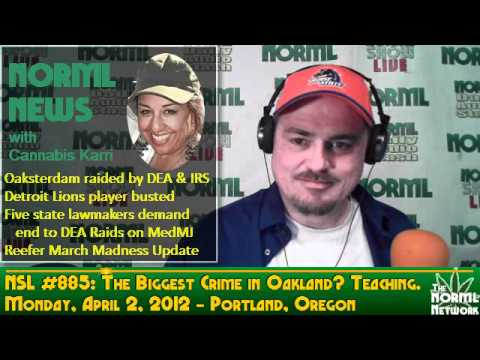 NORML SHOW LIVE #885 - The Most Dangerous Crime in Oakland- Teaching About Pot