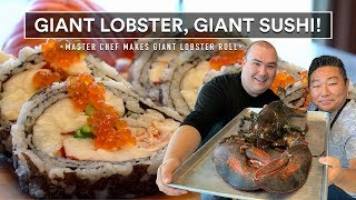 GIANT LOBSTER, GIANT SUSHI ROLL - By Master Chef Hiroyuki Terada!