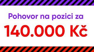 JAK NA PRACOVNÍ POHOVOR U POZICE ZA 140.000 KČ!!!