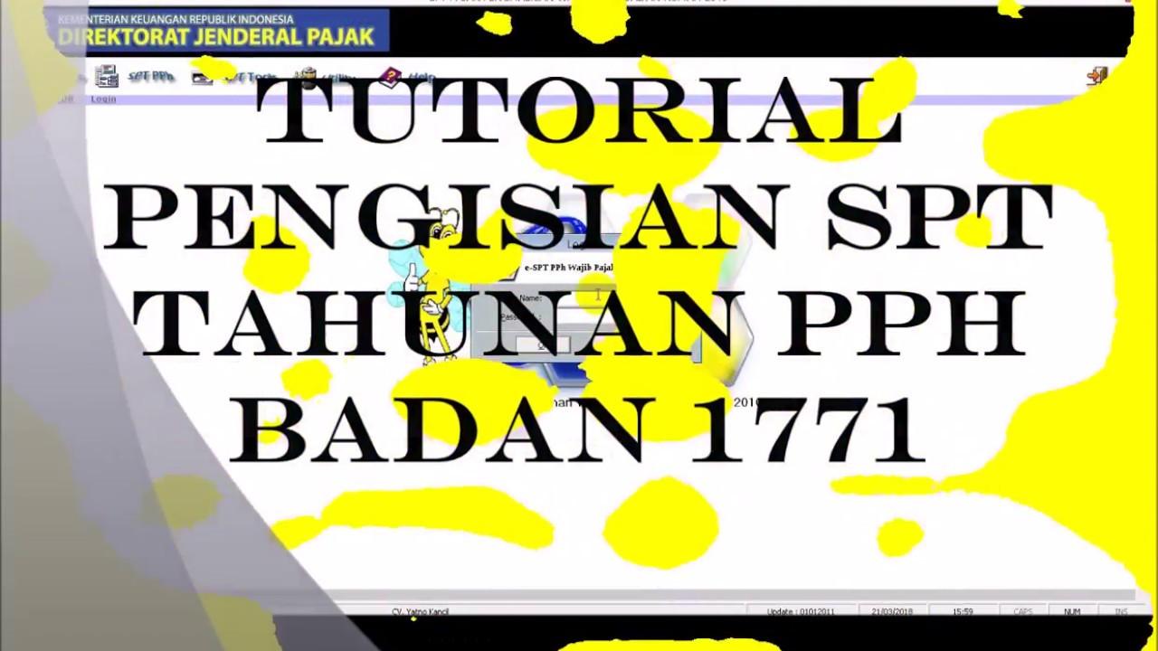 Tutorial Pengisian Spt Tahunan Pph Badan 1771 Youtube