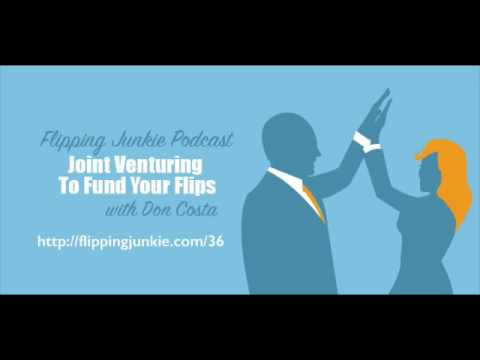 Joint Venturing to Fund Your Flips with Don Costa: Flipping Junkie Podcast (episode 36)