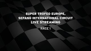 Super Trofeo Europe, Sepang Race 1 English Live stream