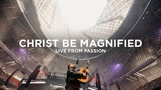 Cody Carnes - Christ Be Magnified [Live from Passion]