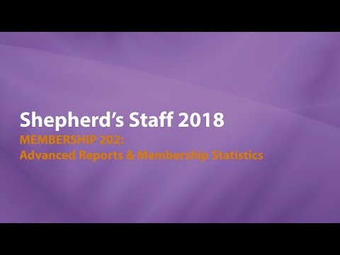 Shepherd's Staff: Membership 202 - Advanced Reports & Membership Statistics