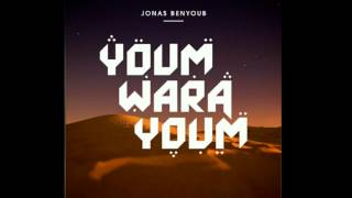 Youm Wara Youm - Jonas Benyoub
