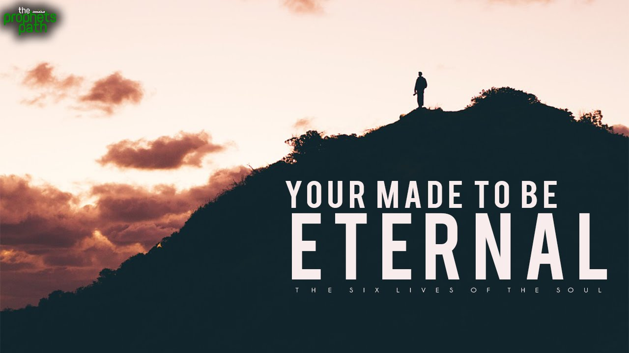 You're Made To Be Eternal