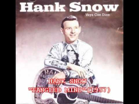 "HANK SNOW - ""TANGLED MIND"" (1957)"