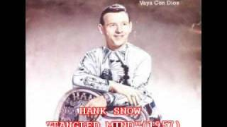 Watch Hank Snow Tangled Mind video