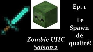 Zombie UHC S2 #1 : Le spawn de qualité!