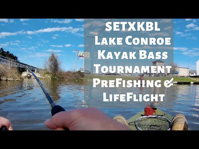 SETXKBL Kayak Bass Fishing Tournament Prefishing | Lake Conroe | LifeFlight on the Water