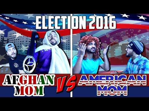 AFGHAN MOM VS AMERICAN MOM || US ELECTION 2016