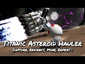 KSP 1.2 Asteroid Capture, Redirect and Mining Base (Tutorial:37) Kerbal Space Program -  Stock Parts