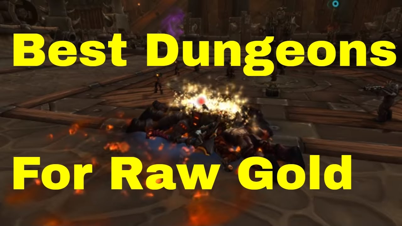 Best Old Wow Dungeons To Solo Farm For Raw, Easy Gold, Wow BFA Patch 8 1
