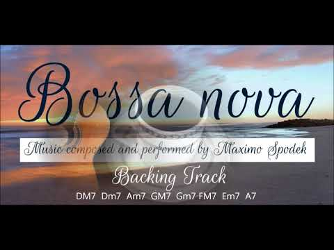 BOSSA NOVA, BACKING TRACK  IN DM7 FOR PIANO, GUITAR, SAXOPHONE, FLUTE AND PERCUSSION