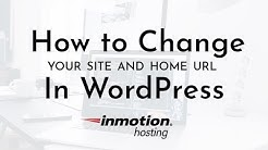 How to Change Your Site and Home URL in WordPress - InMotion Hosting