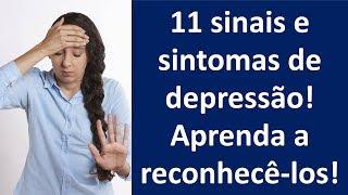 11 sintomas e sinais de depressão! Aprenda a reconhecê-los!