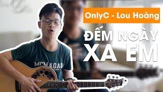 [Guitar hướng dẫn] Đếm ngày xa em (Lou Hoàng ft Only C) - Quang Shin