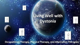 Occupational Therapy, Physical Therapy & Alternative Therapies for Dystonia - Richard Sabel