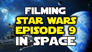 Star Wars: Episode 9 Could Be Filmed in SPACE!