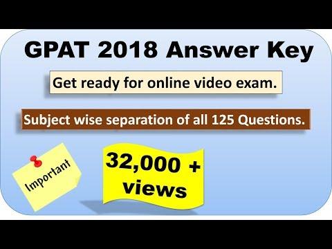GPAT 2018: Answer Key. Online video exam of GPAT 2018.