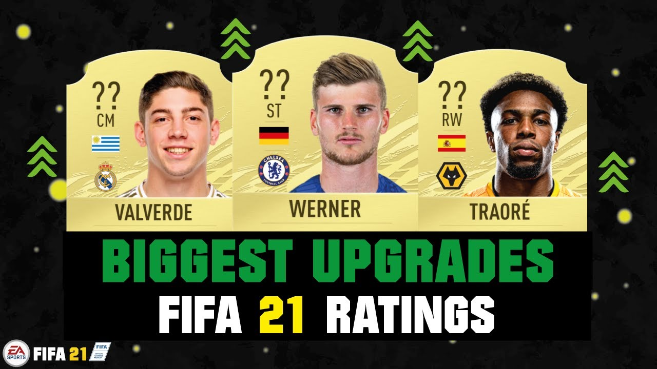 Fifa 21 Biggest Rating Upgrades Ft Werner Valverde Adama Traore Etc Youtube