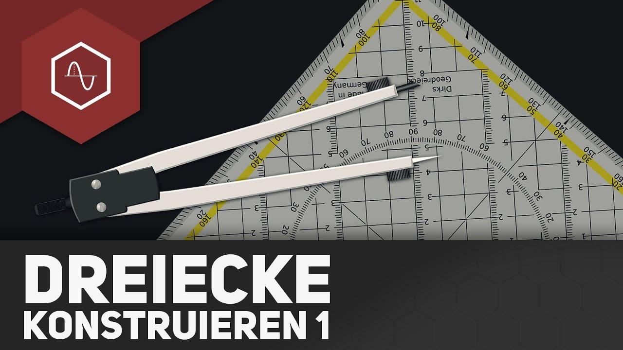 Dreiecke konstruieren - Teil 1 - Geometrie - YouTube